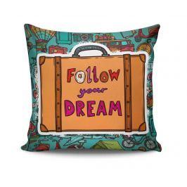 Dekorační polštář Follow Your Dream 45x45 cm Dekorační polštáře