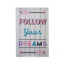 Nástěnná dekorace Follow Your Dreams